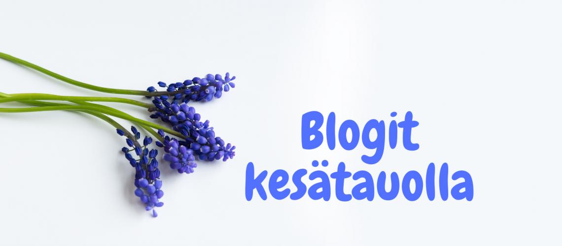 Blogit kesätauolla_ _